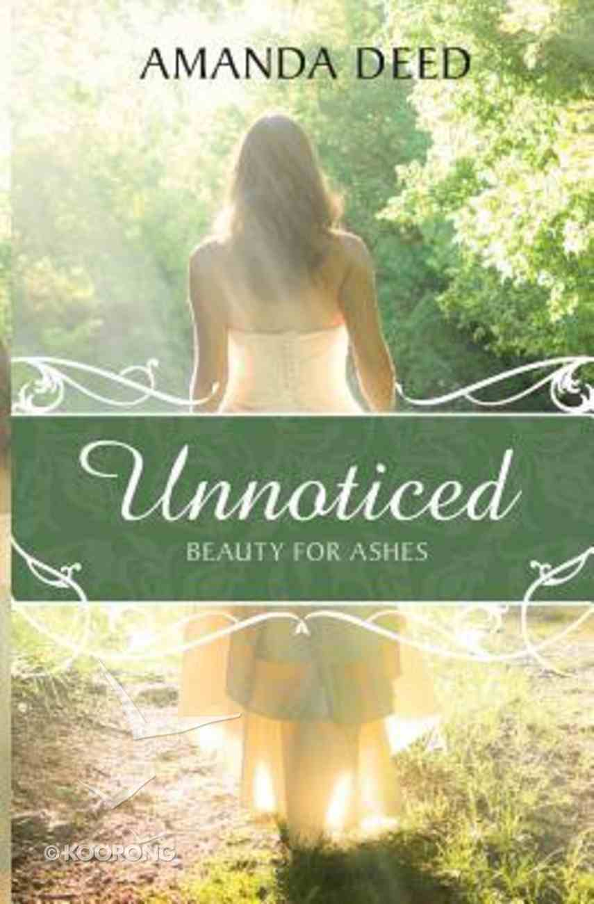 Unnoticed: Beauty For Ashes Paperback