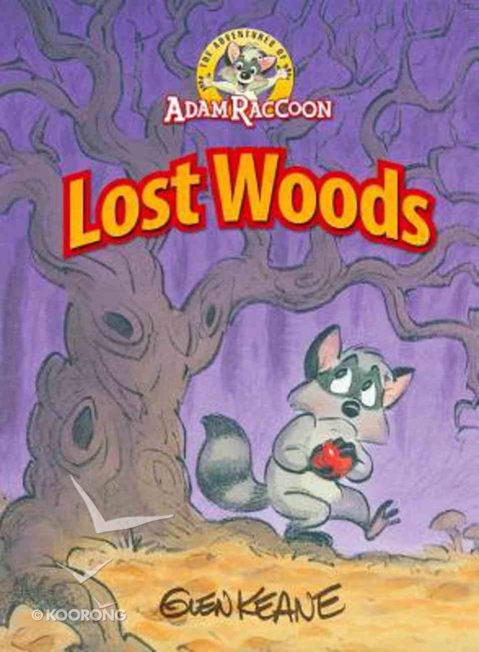 Lost Woods (Adventures Of Adam Racoon Series) Hardback
