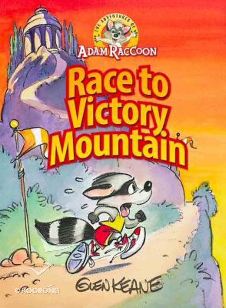 Race to Victory Mountain (Adventures Of Adam Racoon Series) Hardback