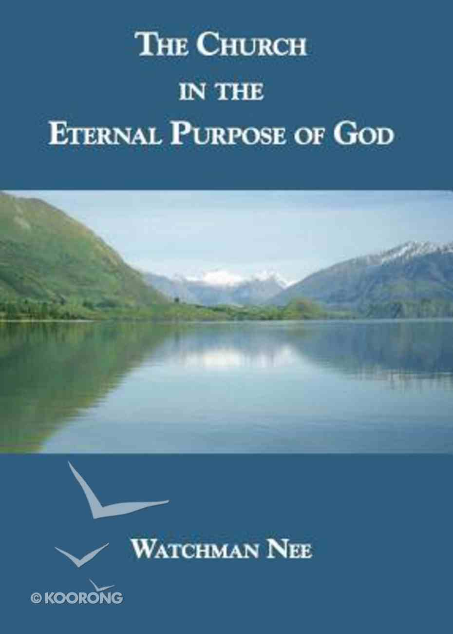 The Church in the Eternal Purpose of God Paperback