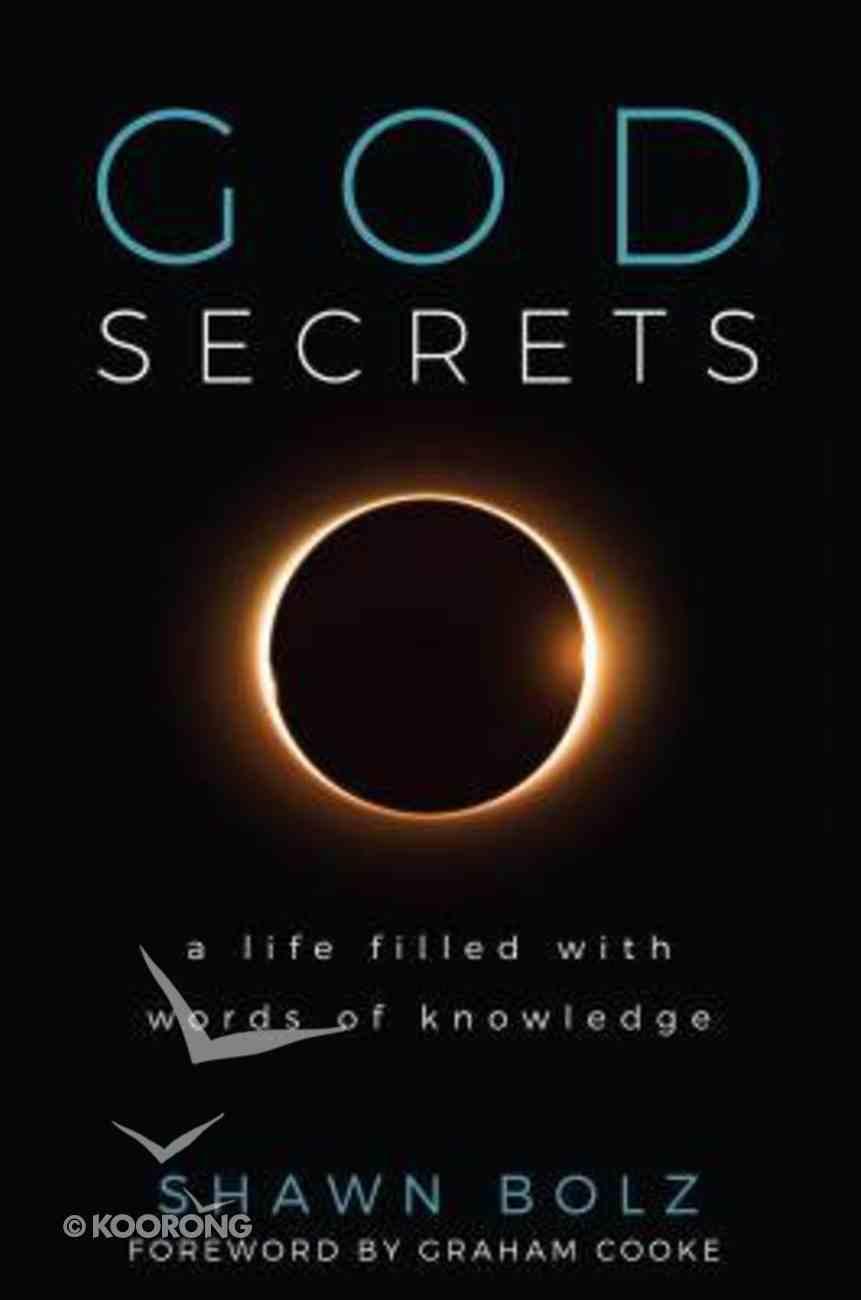 God Secrets: A Life Filled With Words of Knowledge Hardback