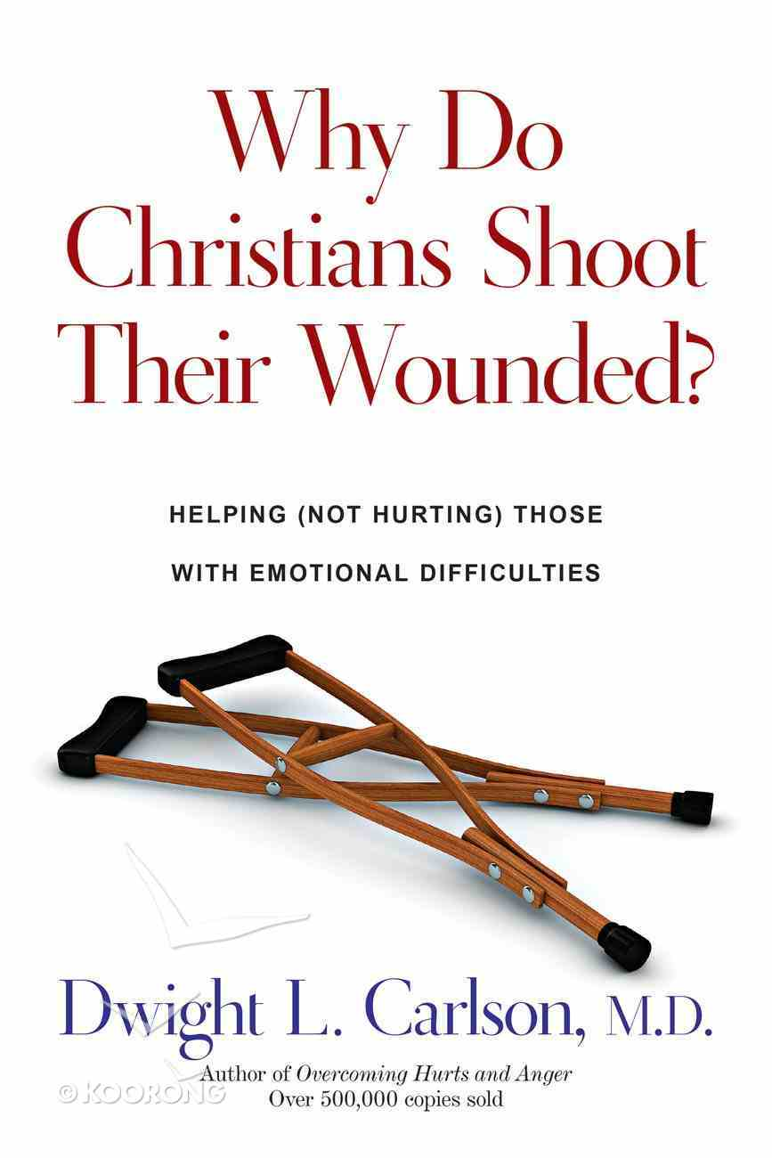 Why Do Christians Shoot Their Wounded? Paperback