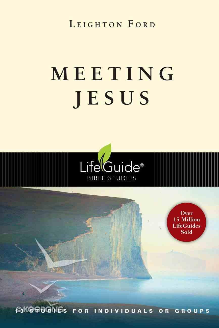 Meeting Jesus (Lifeguide Bible Study Series) Paperback