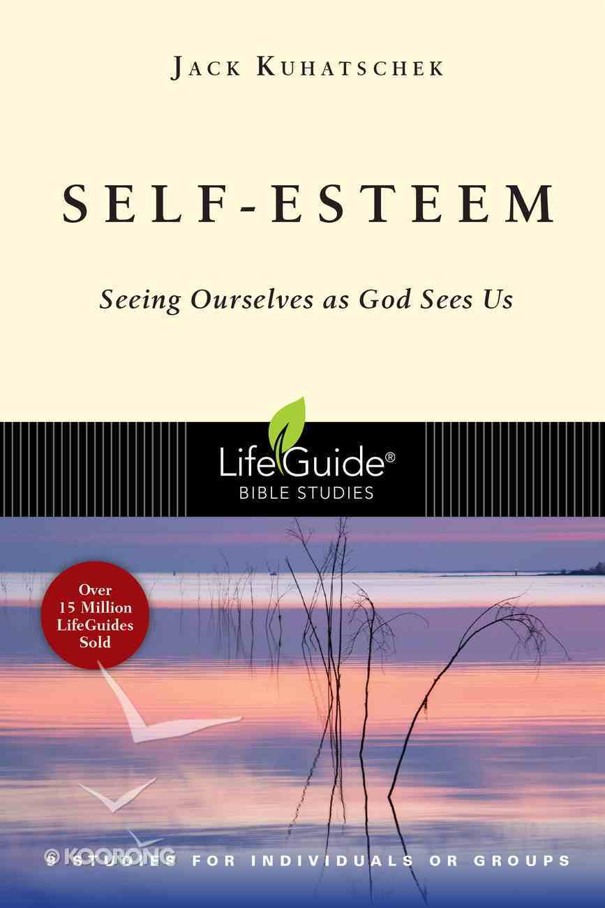 Self-Esteem (Lifeguide Bible Study Series) Paperback