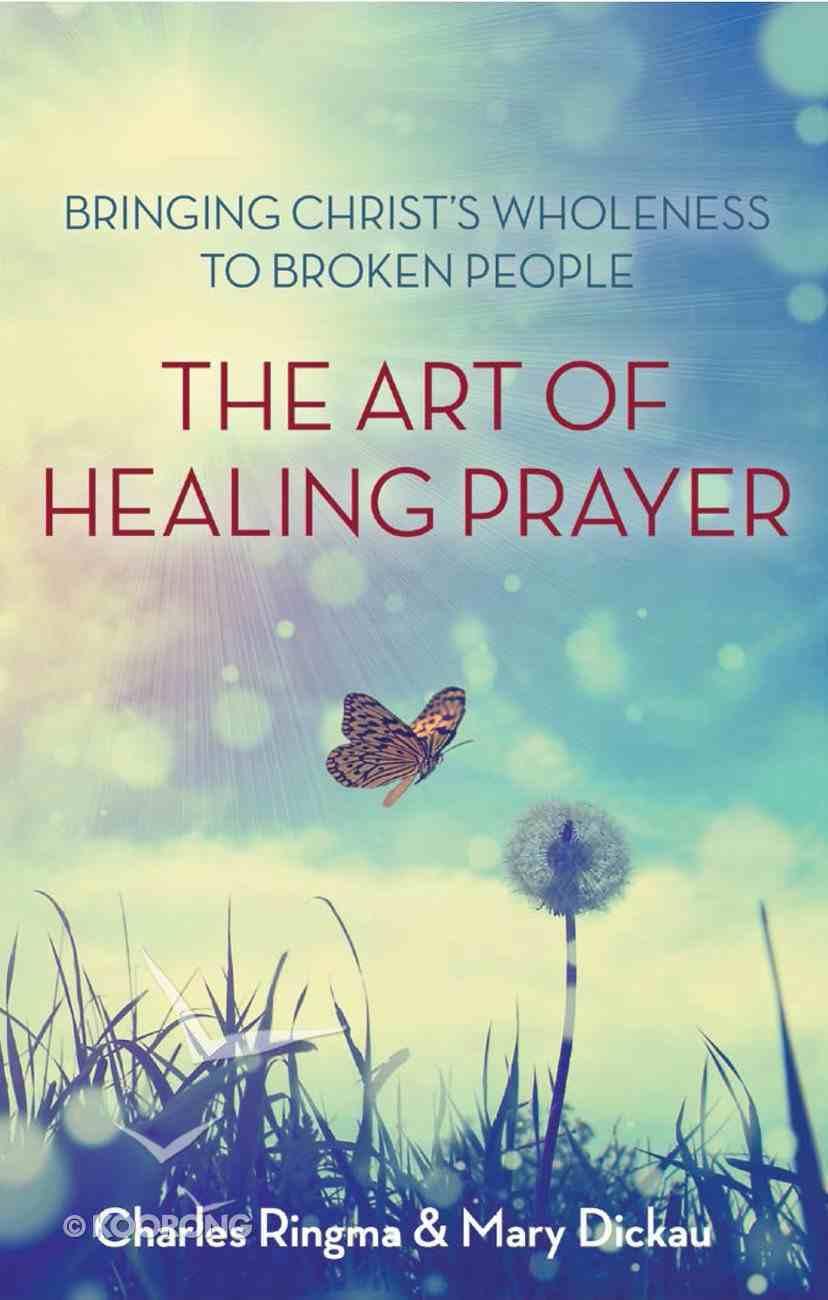 The Art of Healing Prayer Paperback