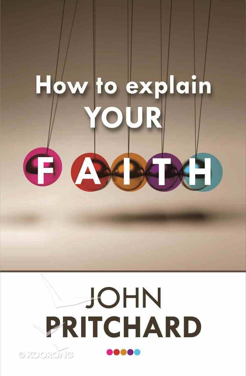 How to Explain Your Faith Paperback
