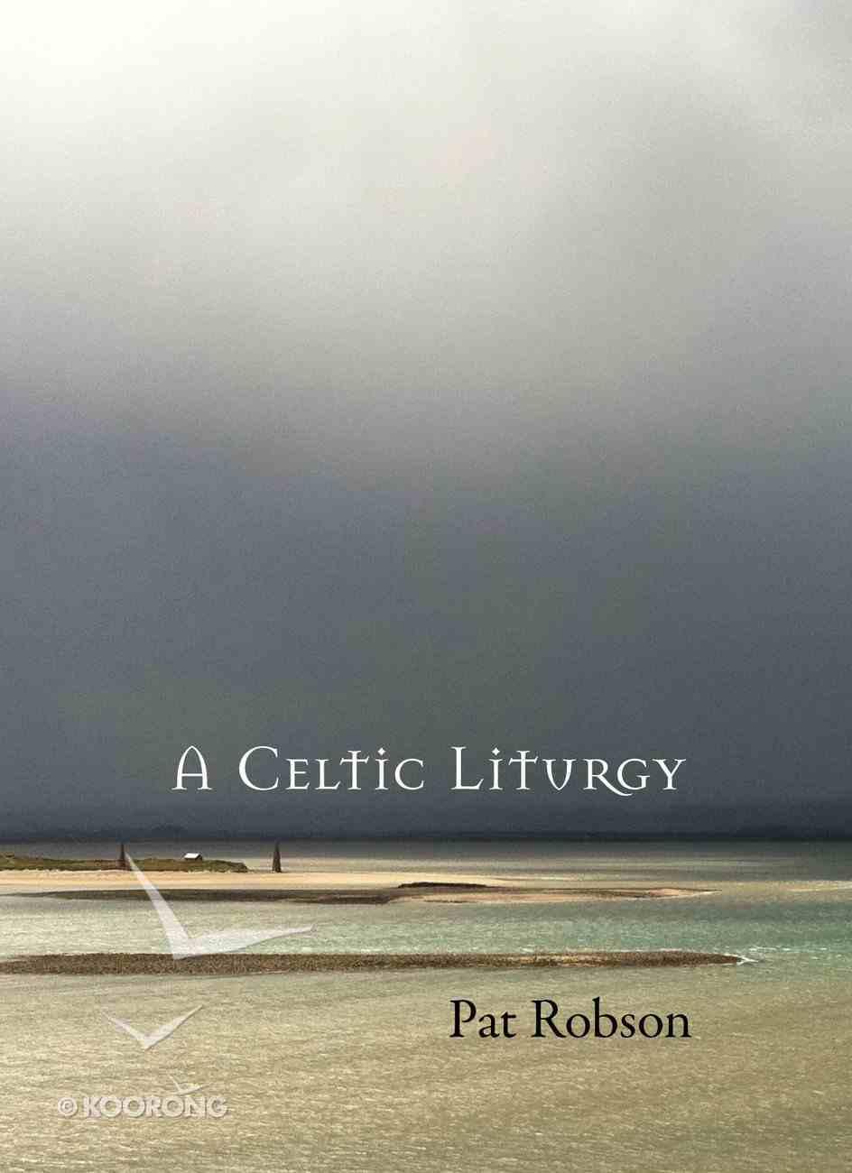 A Celtic Liturgy Paperback