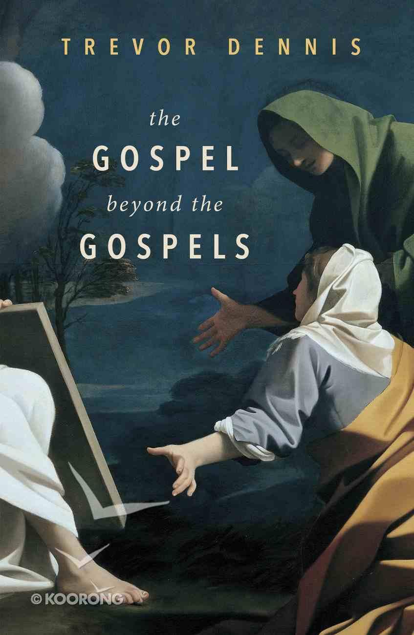 The Gospel Beyond the Gospels Paperback