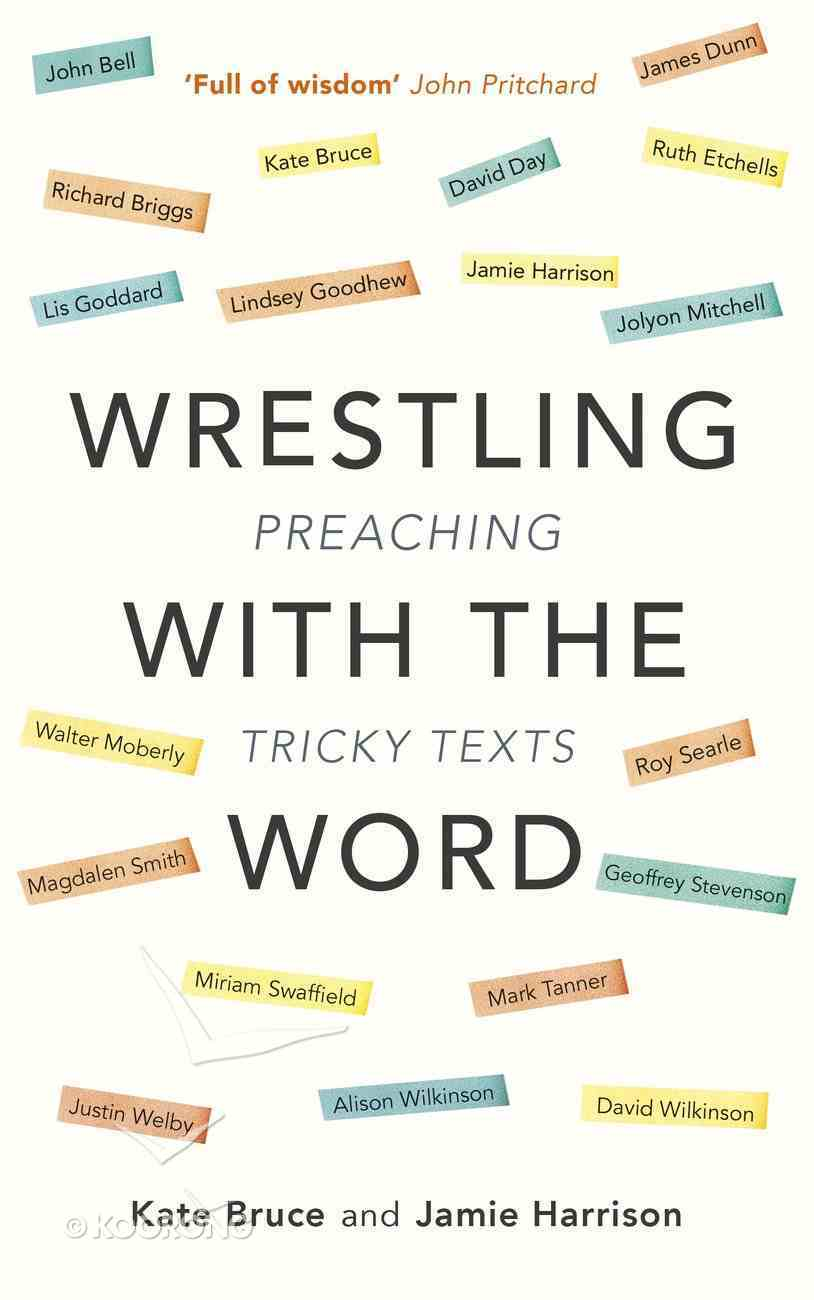 Wrestling With the Word: Preaching on Tricky Texts Paperback