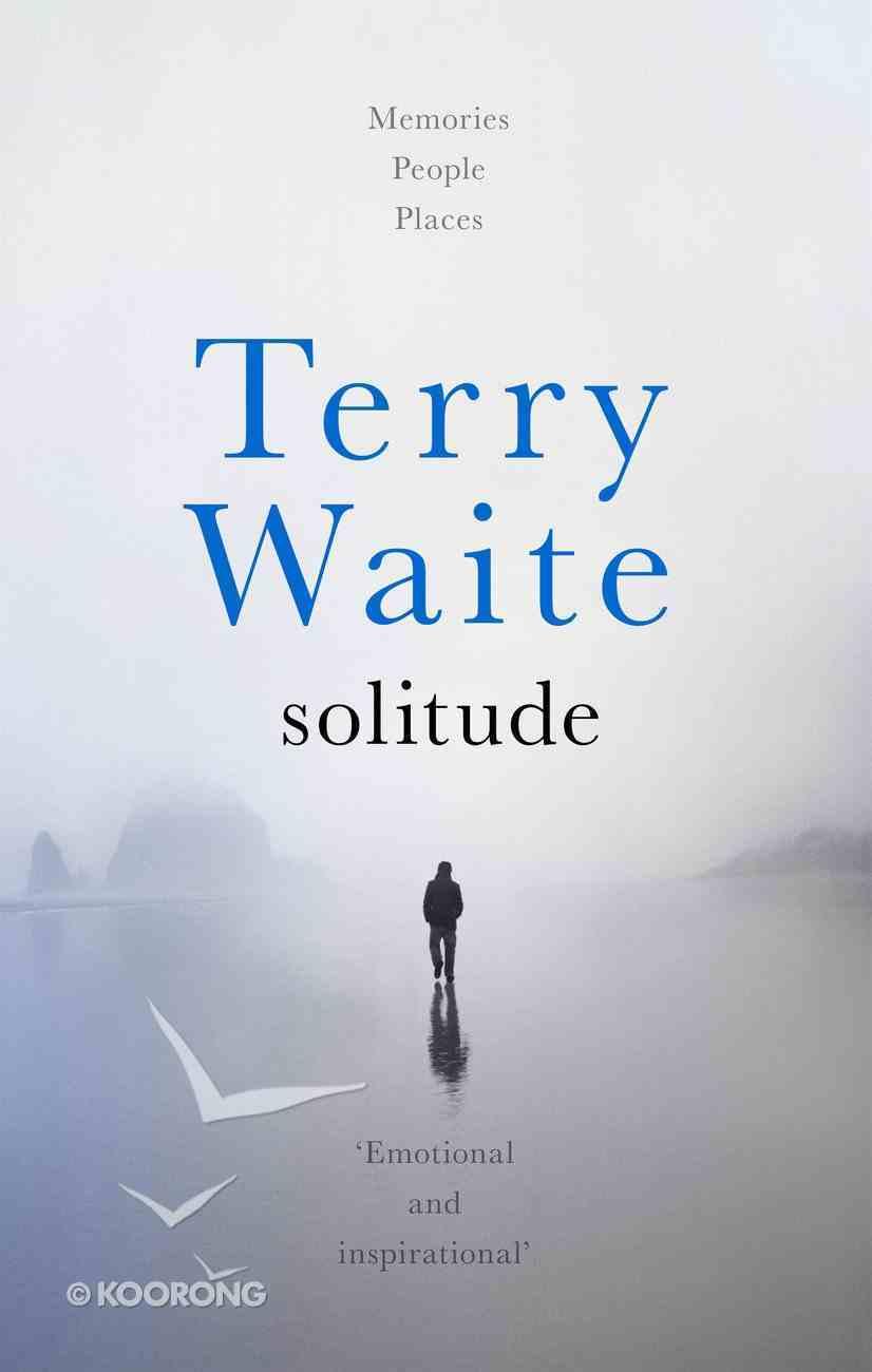 Solitude: Memories, People, Places Hardback