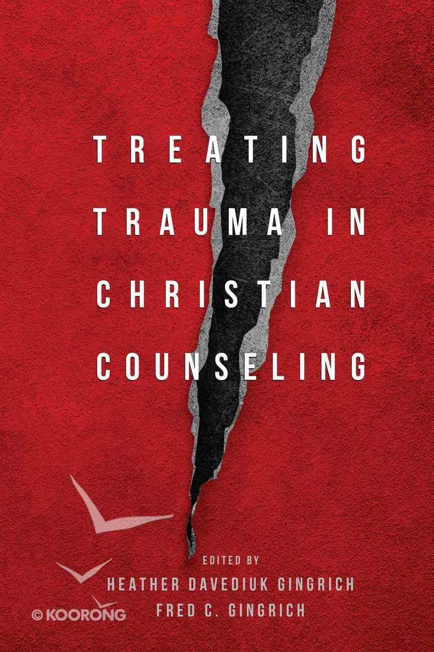 Treating Trauma in Christian Counseling Hardback