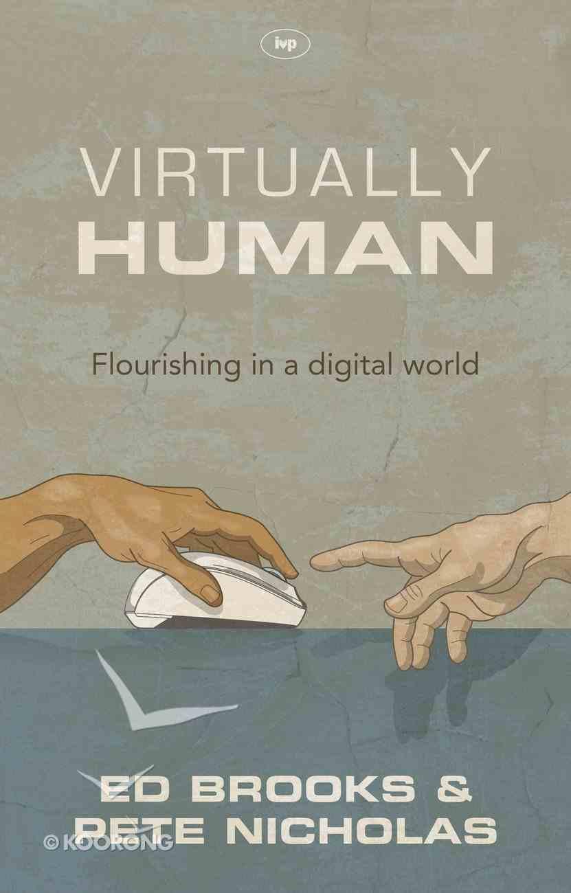 Virtually Human: Real Life in a Digital World Paperback
