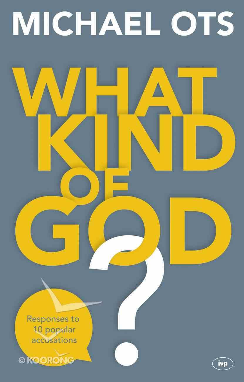 What Kind of God? Paperback