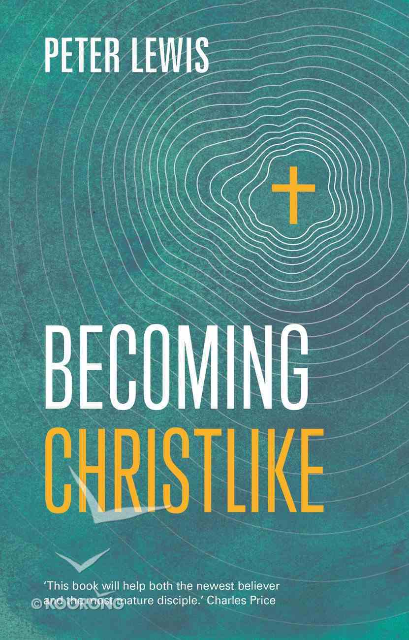 Becoming Christlike Paperback