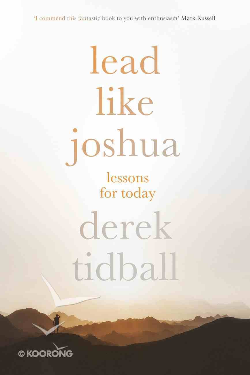 Leadership Lessons Inspired By Joshua Paperback