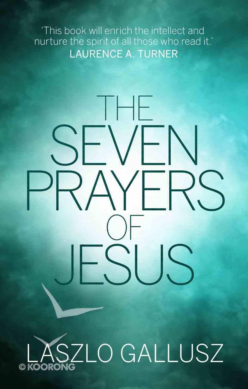 The Seven Prayers of Jesus Paperback