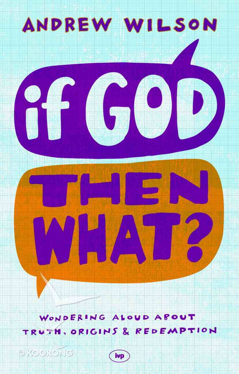 If God, Then What? Paperback