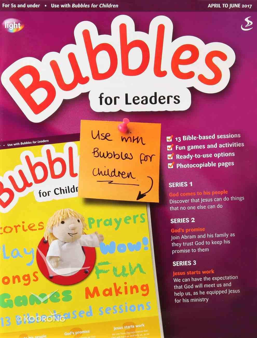 Light: Bubbles 2017 #02: Apr-Jun Teacher's Guide (5 And Under) Paperback