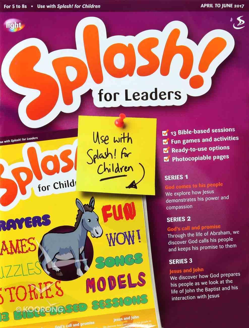 Light: Splash 2017 #02: Apr-Jun Teacher's Guide (5-8 Yrs) Paperback