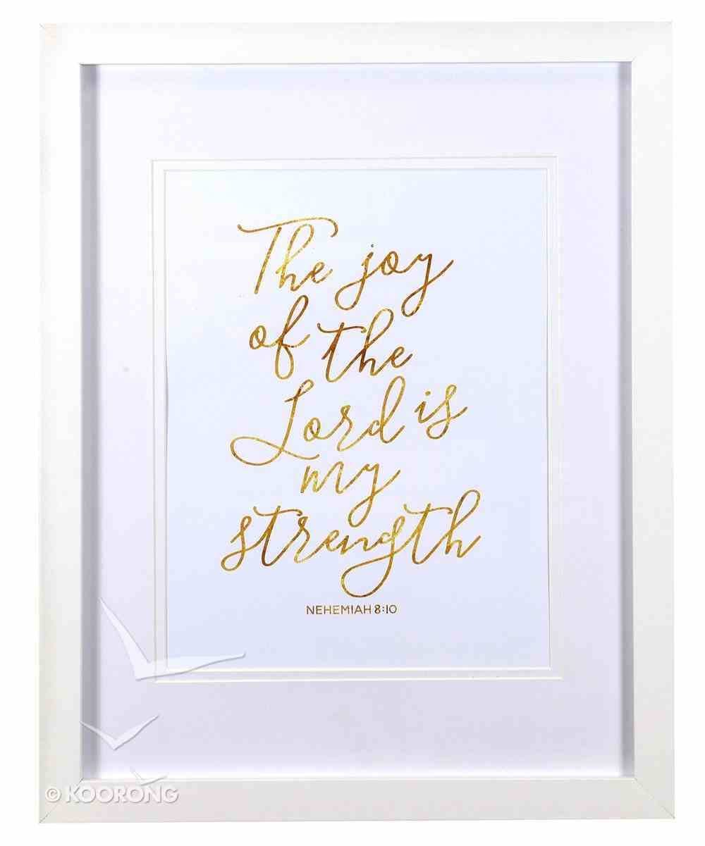 Medium Framed Gold Calligraphy Print: The Joy of the Lord, Nehemiah 8:10 Plaque
