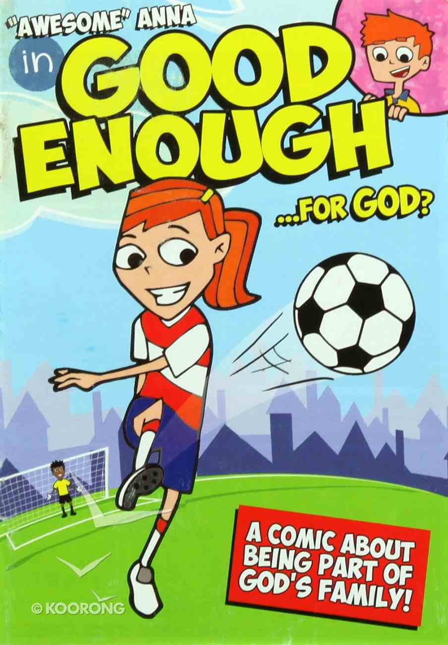 Awesome Anna in Good Enough For God? (Awesome Anna Series) Booklet