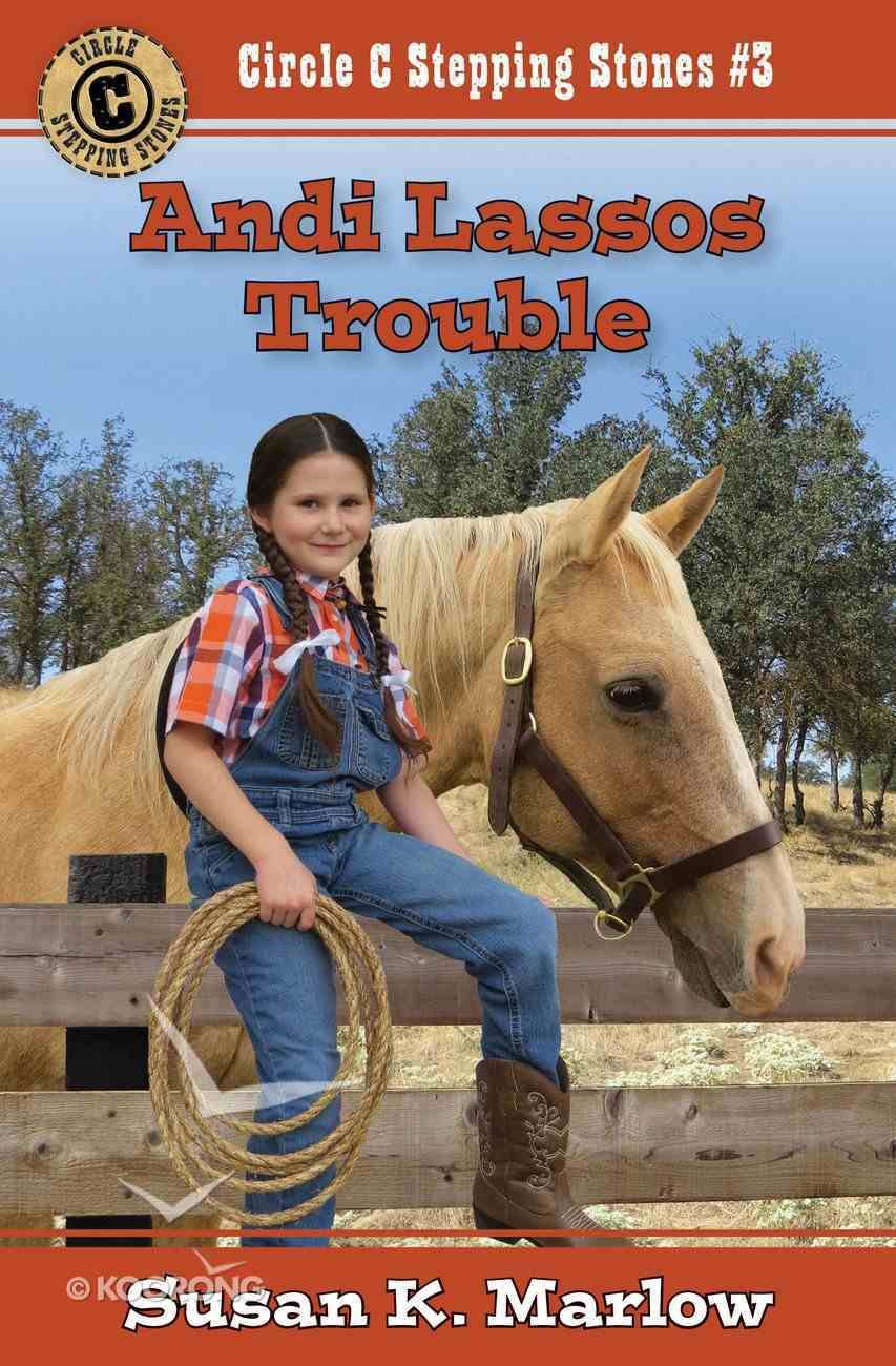 Andi Lassos Trouble (#03 in Circle C Stepping Stones Series) Paperback