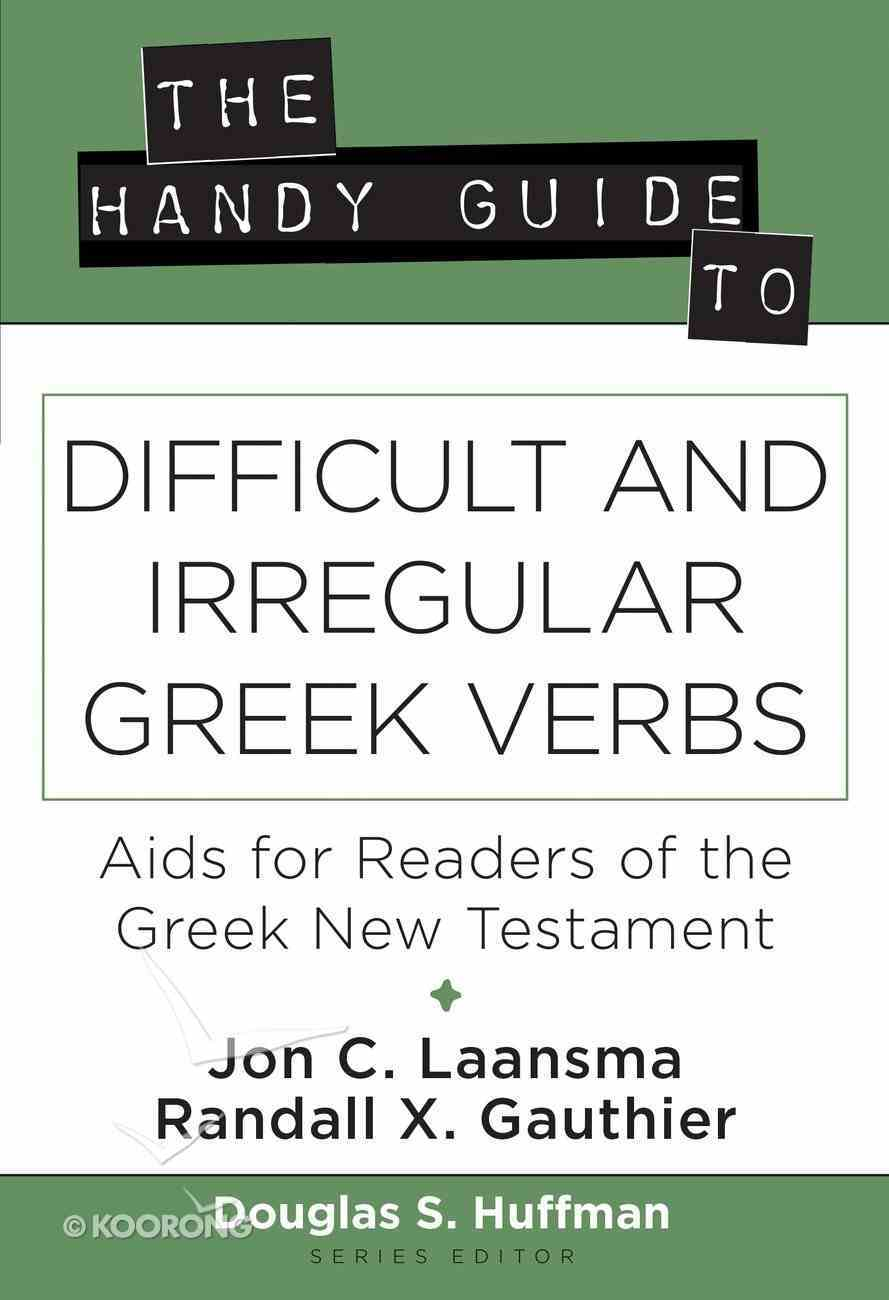 The Handy Guide to Difficult and Irregular Greek Verbs Paperback