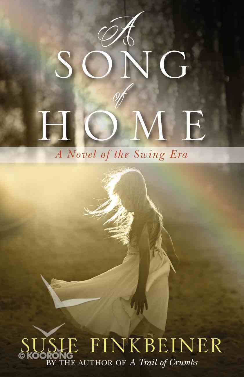 Song of Home, a - a Novel of the Swing Era (#03 in Pearl Spence Novels Series) Paperback