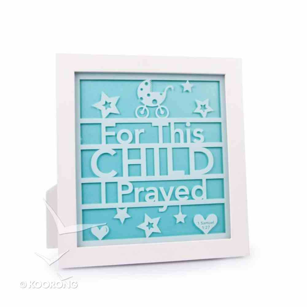 Plaque: For This Child I Prayed Aqua (1 Samuel 1:27) Plaque