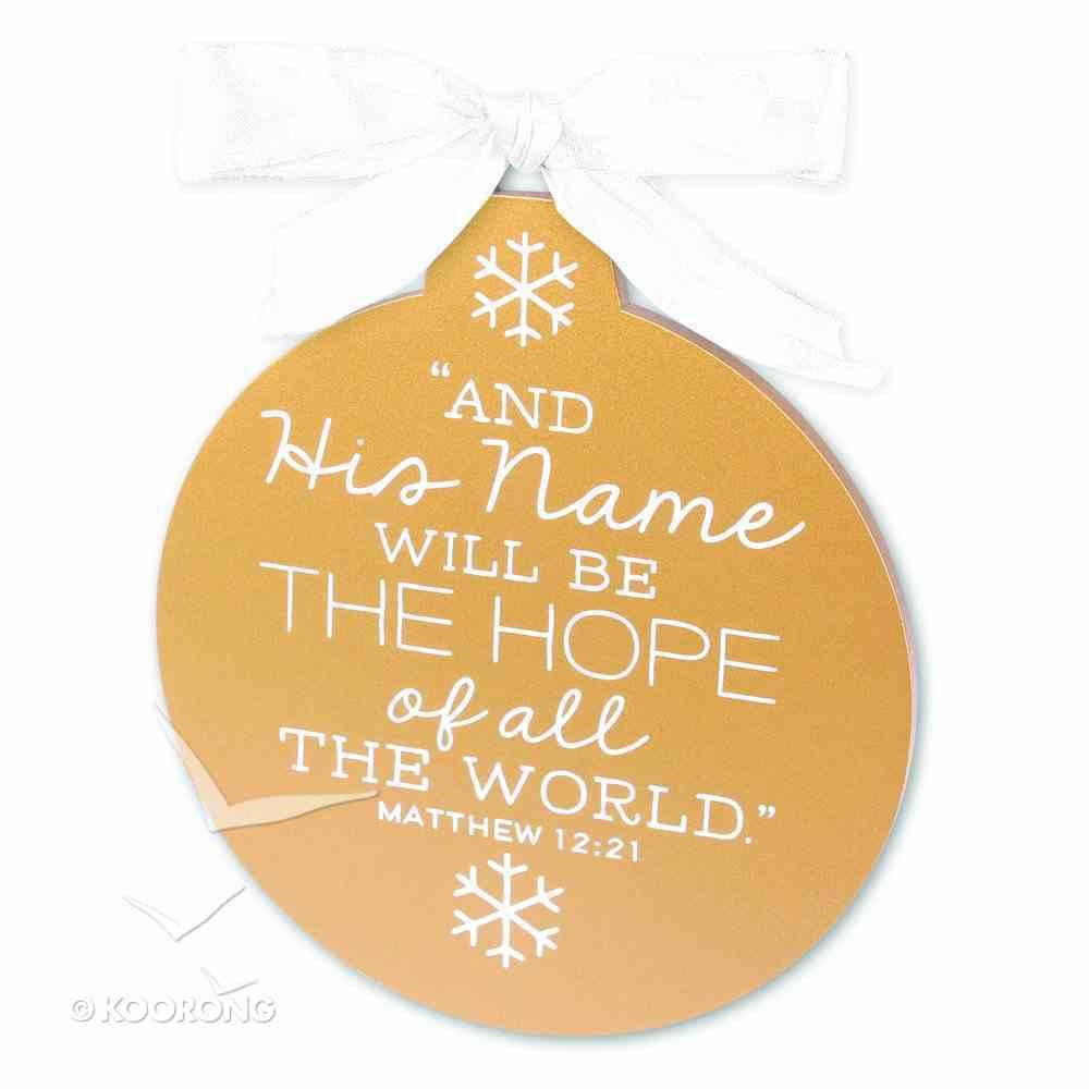 Christmas Gold and White Ornament: Jesus (Matthew 12:21) Homeware