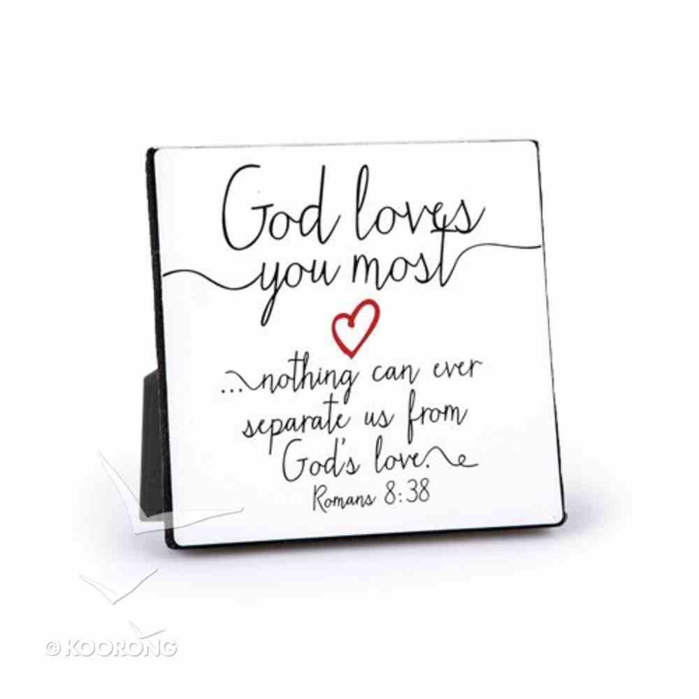 Metal Plaque: God Loves You Most, White (Romans 8:38) Plaque