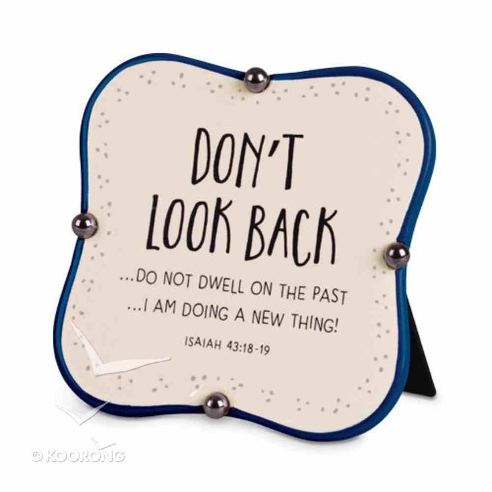 Ceramic Plaque: Don't Look Back, Navy/Cream Little Blessings (Isaiah 43:18-19) Plaque