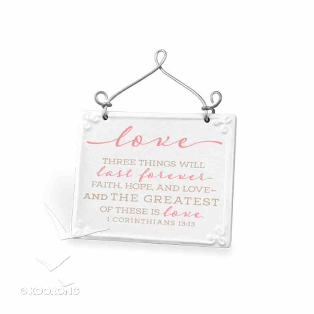 Plaque Ceramic/Wire: Love, Pink/White Scripture Blessings (1 Cor 13:13) Plaque