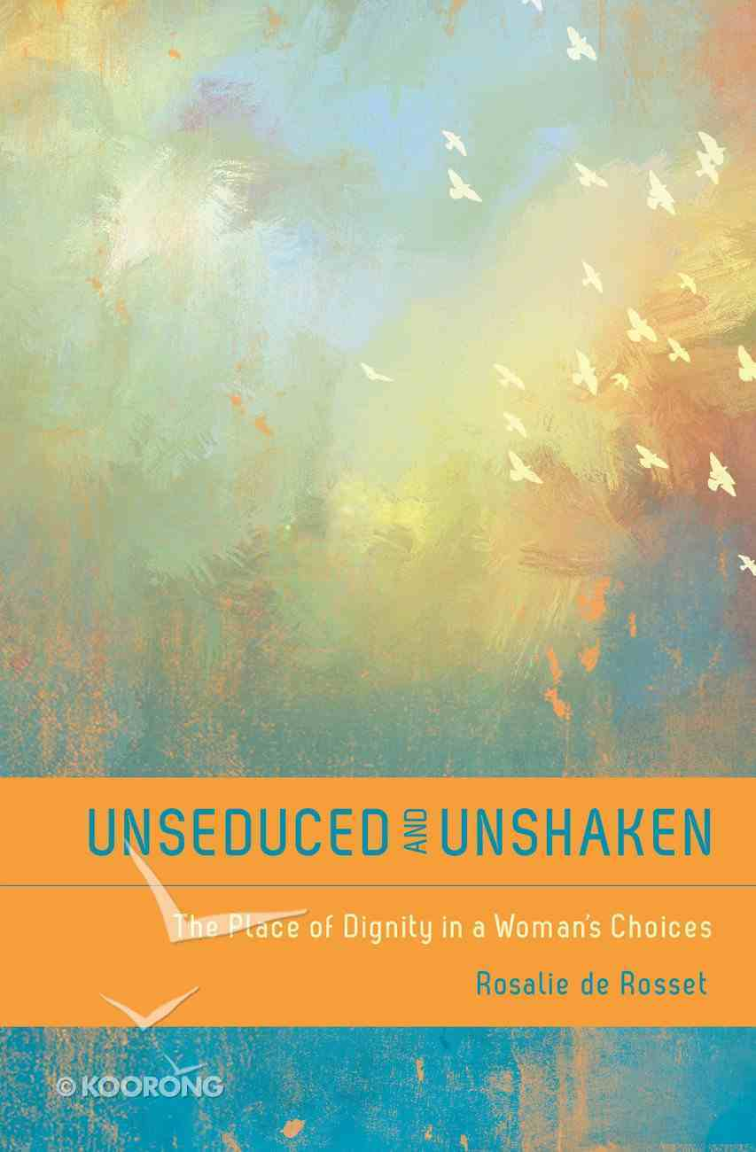Unseduced and Unshaken Paperback