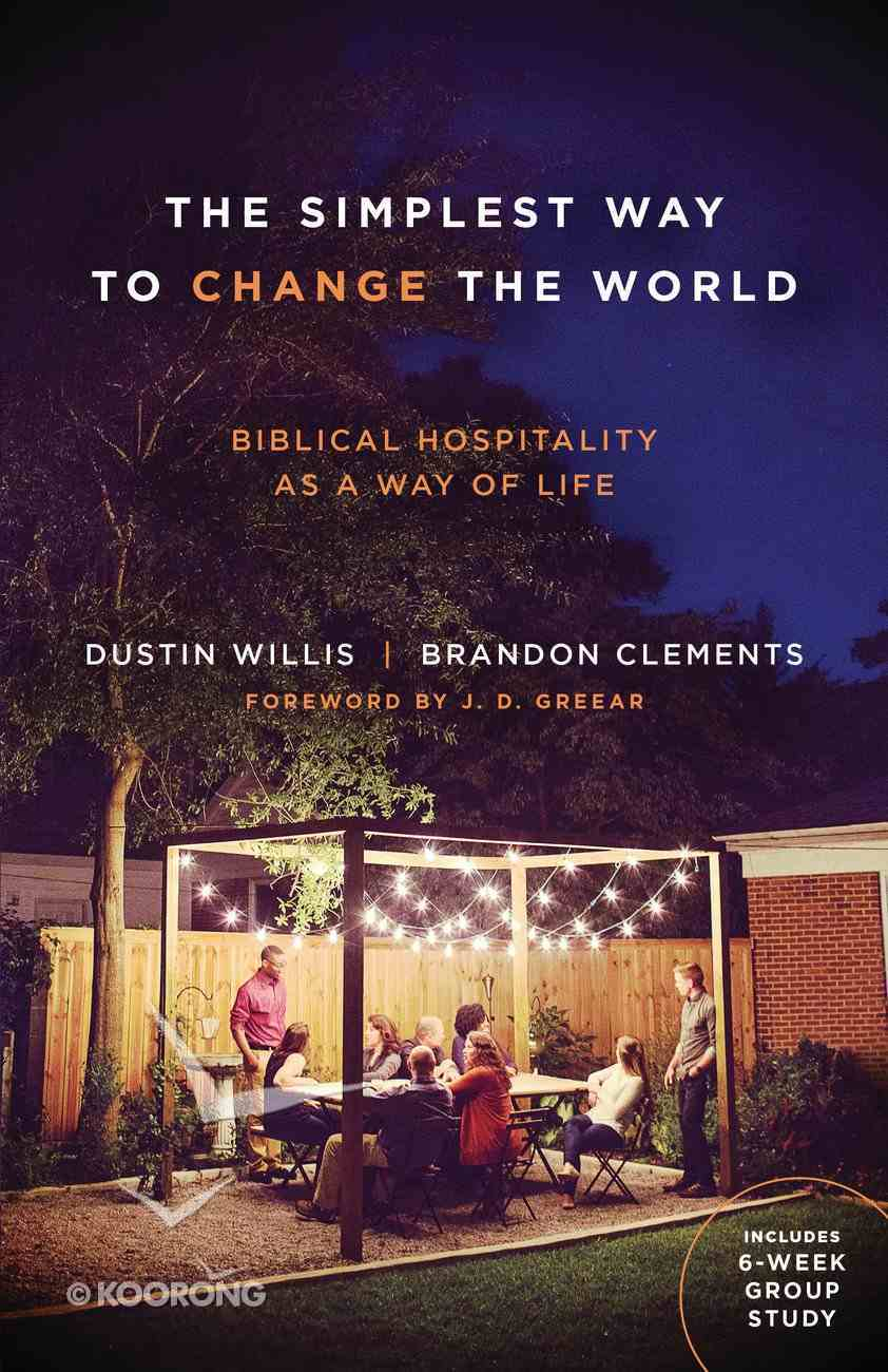 The Simplest Way to Change the World: Biblical Hospitality as a Way of Life Paperback