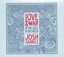 Album Image for Love & War & the Sea in Between - DISC 1