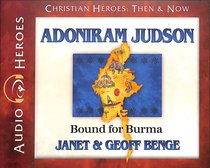 Album Image for Adoniram Judson - Bound For Burma (Unabridged, 5 CDS) (Christian Heroes Then & Now Audio Series) - DISC 1