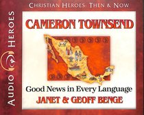 Album Image for Cameron Townsend - Good News in Every Language (Unabridged, CDS) (Christian Heroes Then & Now Audio Series) - DISC 1