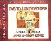 Album Image for David Livingstone - Africa's Trailblazer (Unabridged, 5 CDS) (Christian Heroes Then & Now Audio Series) - DISC 1