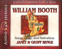 Album Image for William Booth - Soup, Soap and Salvation (Unabridged, 5 CDS) (Christian Heroes Then & Now Audio Series) - DISC 1
