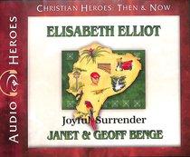 Album Image for Elisabeth Elliot - Joyful Surrender (Unabridged, 5 CDS) (Christian Heroes Then & Now Audio Series) - DISC 1