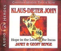 Album Image for Klaus-Dieter John - Hope in the Land of the Incas (Unabridged, 5 CDS) (Christian Heroes Then & Now Audio Series) - DISC 1