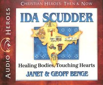 Album Image for Ida Scudder - Healing Bodies, Touching Hearts (Unabridged, 5 CDS) (Christian Heroes Then & Now Audio Series) - DISC 1