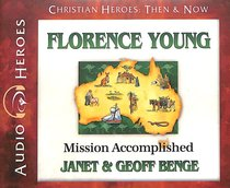 Album Image for Florence Young - Mission Accomplished (Unabridged, 5 CDS) (Christian Heroes Then & Now Audio Series) - DISC 1