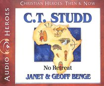 Album Image for C. T. Studd - No Retreat (Unabridged, CDS) (Christian Heroes Then & Now Audio Series) - DISC 1