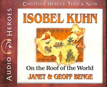 Album Image for Isobel Kuhn - on the Roof of the World (Unabridged, 5 CDS) (Christian Heroes Then & Now Audio Series) - DISC 1