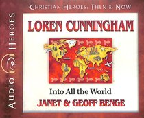 Album Image for Loren Cunningham - Into All the World (Unabridged, 5 CDS) (Christian Heroes Then & Now Audio Series) - DISC 1
