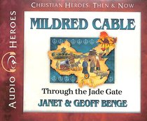 Album Image for Mildred Cable - Through the Jade Gate (Unabridged, 5 CDS) (Christian Heroes Then & Now Audio Series) - DISC 1