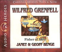 Album Image for Wilfred Grenfell - Fisher of Men (Unabridged, 5 CDS) (Christian Heroes Then & Now Audio Series) - DISC 1