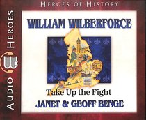 Album Image for William Wilberforce - Take Up the Fight (Unabridged, 5 CDS) (Heroes Of History Series) - DISC 1